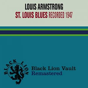 Louis Armstrong St Louis Blues